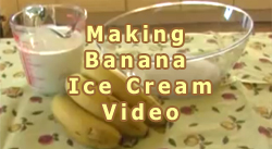 Making Banana Ice Cream Video